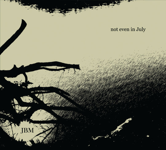 JBM - Not Even In July