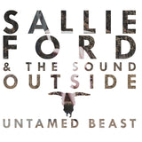 Sallie Ford & The Sound Outside - Untamed Beast