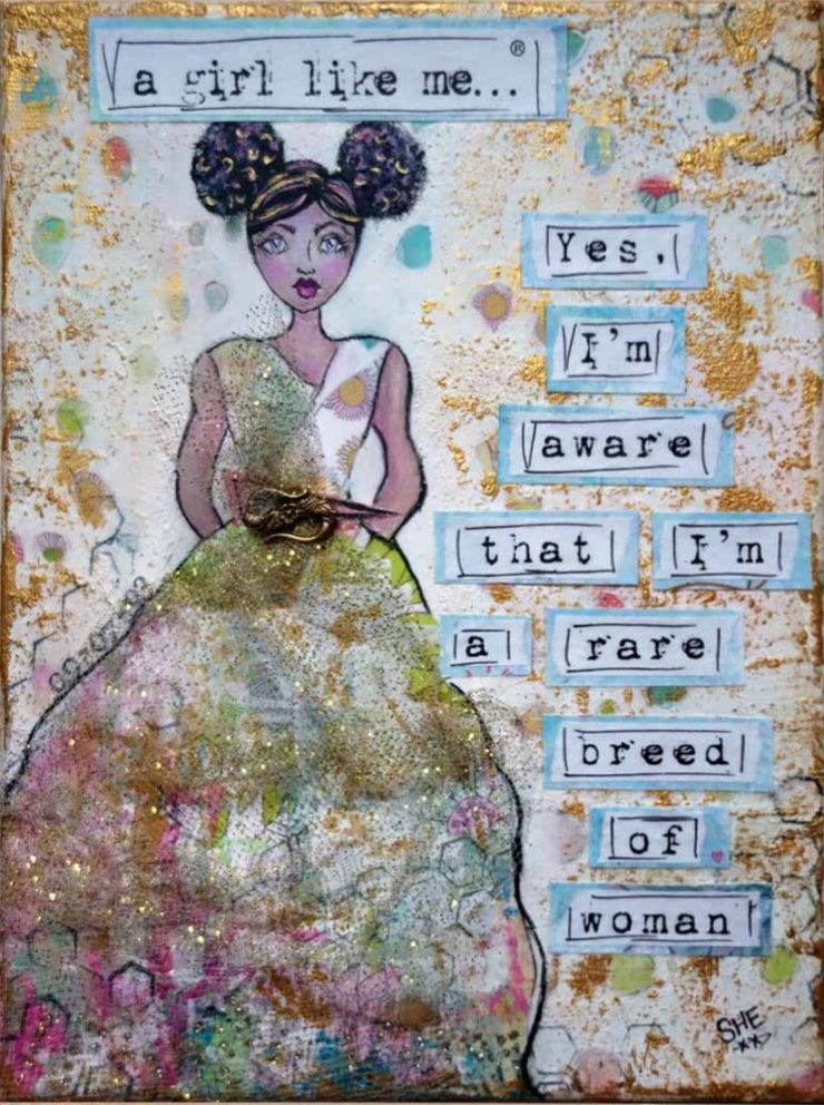 Yes, I'm Aware That I'm A Rare Breed Of Woman - Original