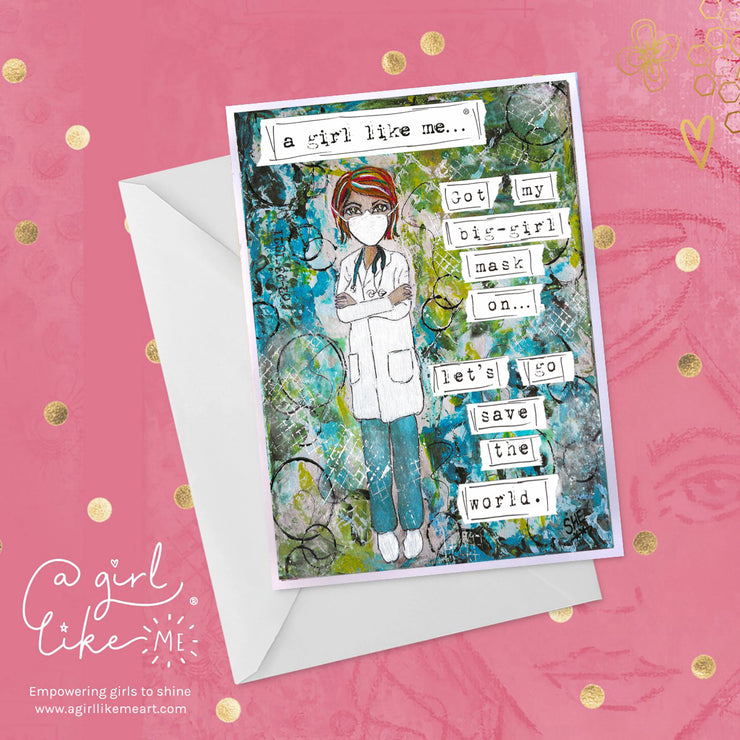 Empowering greeting card for female doctors, nurses and front line workers who are fighting COVID with masks