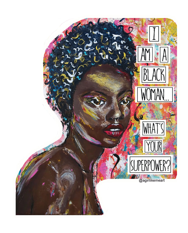 I'm a Black Woman What's Your Superpower? Die-Cut Sticker