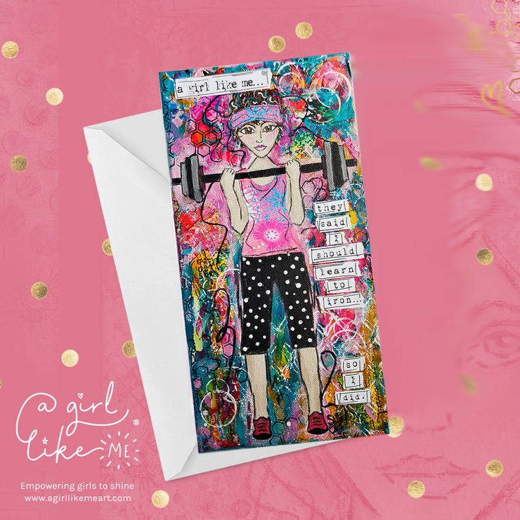 a girl like me...®iron2 - greeting card - A Girl Like Me Art by Sheila Mae