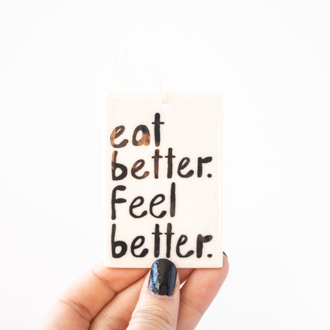 Eat Better Feel Better Tag