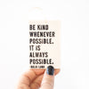 Be Kind Whenever Possible Tag