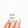 You Are Loved Tag
