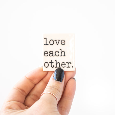 Love Each Other Magnet