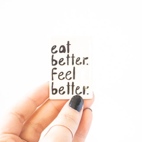 Eat Better Feel Better Magnet