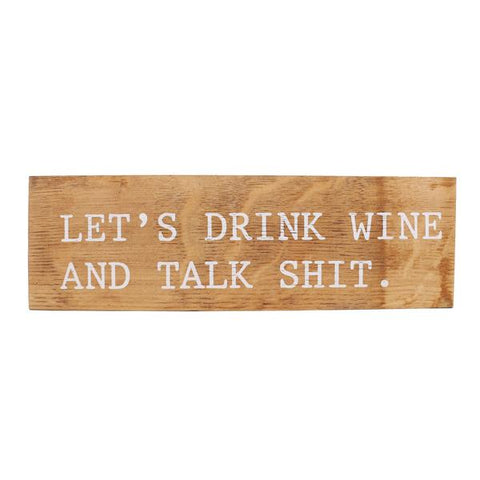 Drink Wine and Talk Shit Sign