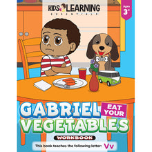 Load image into Gallery viewer, Gabriel Eat Your Vegetables Workbook