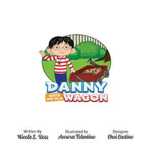 Danny Gets An Old Wagon Hardcover
