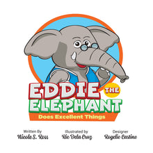 Load image into Gallery viewer, Eddie The Elephant Does Excellent Things