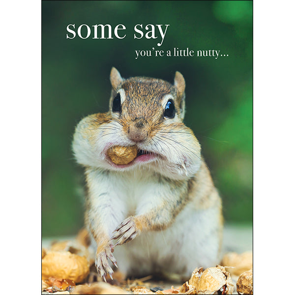 Affirmations Animal Card - Some Say You're A Little Nutty
