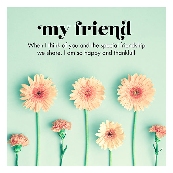 Affirmations Photographic Card - My Friend
