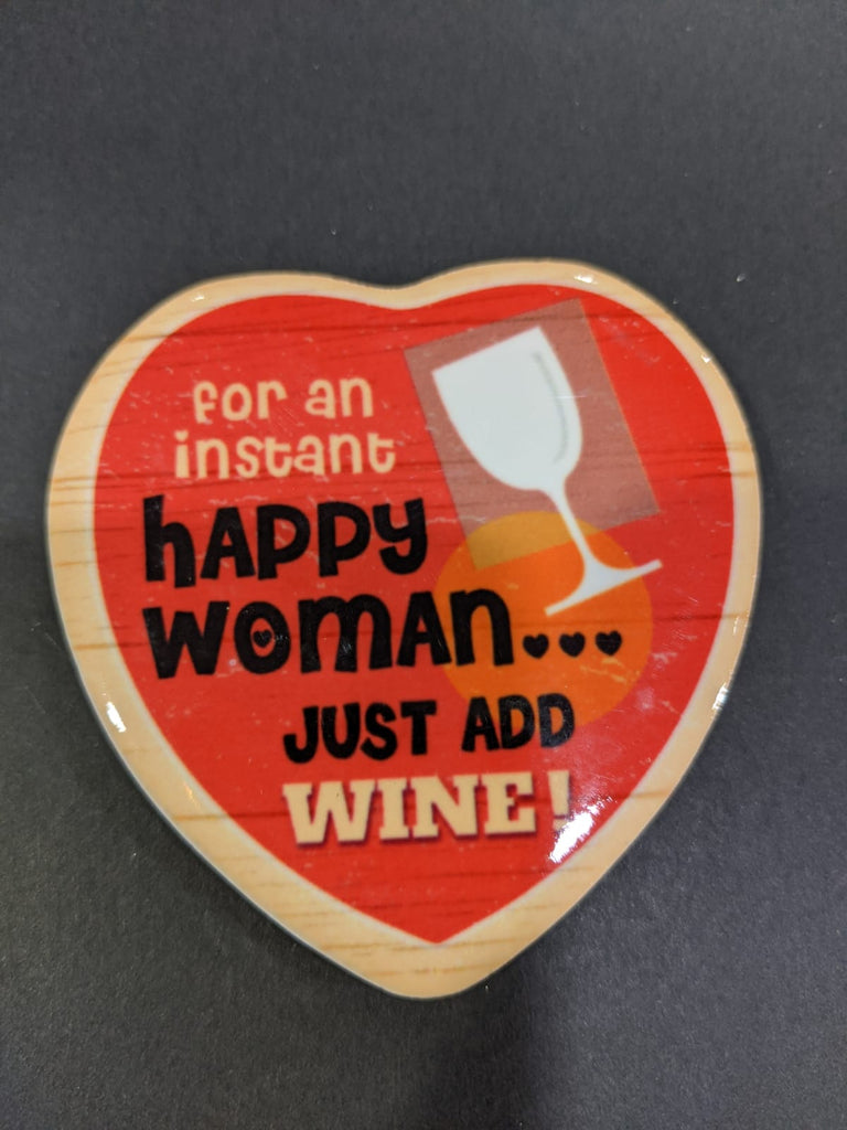 Love Heart Magnet - For an instant happy woman, just add wine!