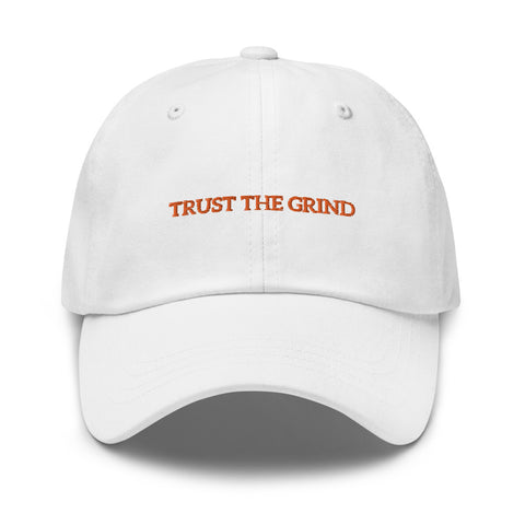 Dad Hat Embroidered Trust The Grind - Trust The Grind