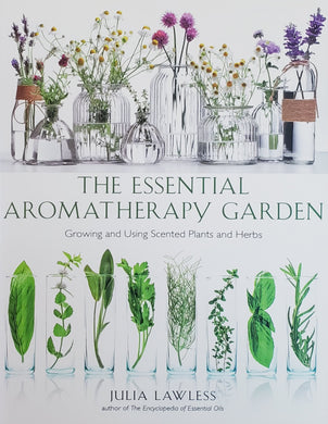 The Essential Aromatherapy Garden