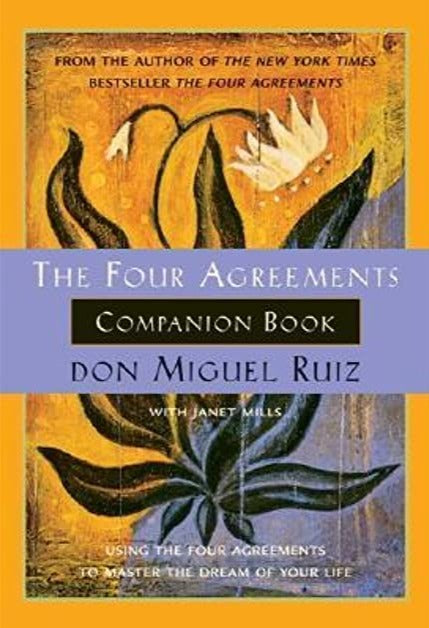 The Four Agreements Companion Book By Don Miguel Ruiz with Janet Mills