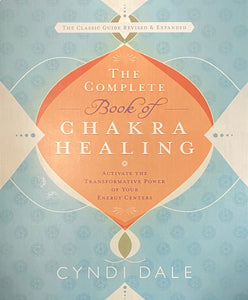 The Complete Book of Chakra Healing