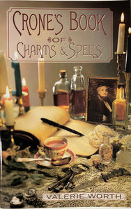 The Crone's Book of Charms and Spells
