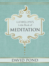 Load image into Gallery viewer, Llewellyn's Little Book of Meditation By David Pond