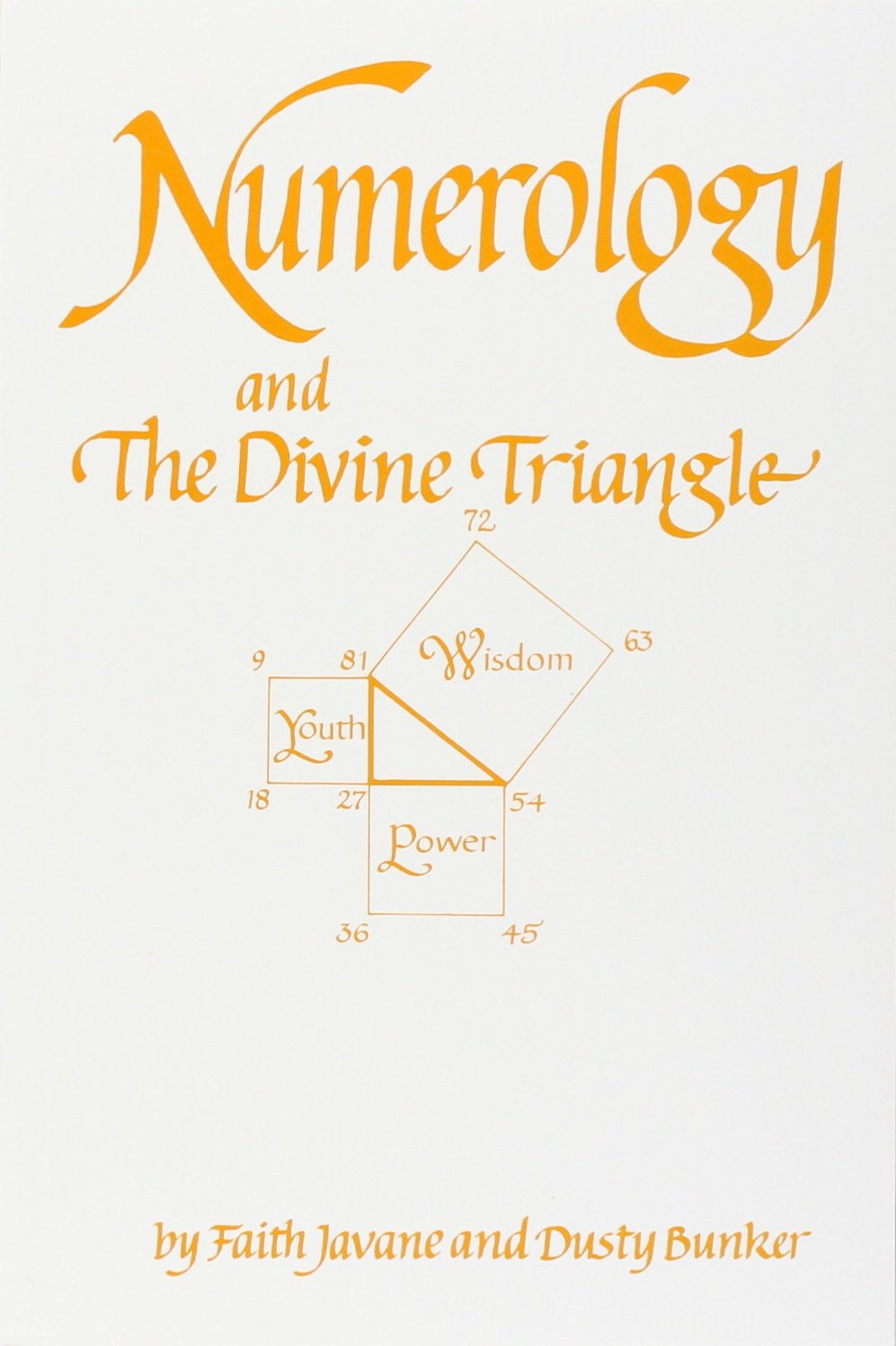 Numerology and the Divine Triangle by Faith Javane and Dusty Bunker