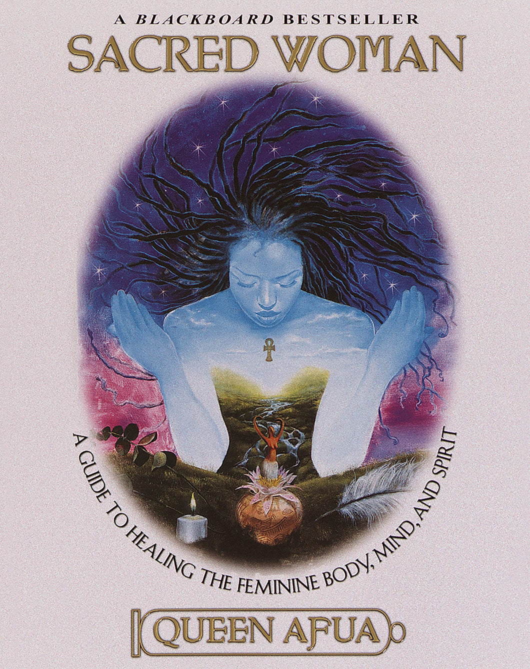 Sacred Woman: A Guide to Healing the Feminine Body, Mind and Spirit By Queen Afua