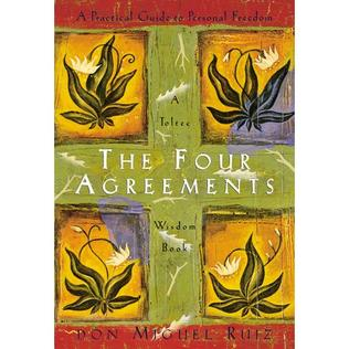 The Four Agreements: a Toltec Wisdom Book