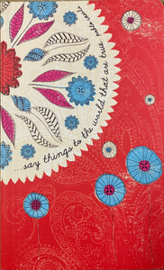 "journal With quote on front: ""Say things to the world that are true."" on a red floral background"