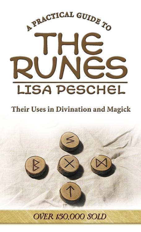 A Practical Guide to the Runes: Their Uses in Divination and Magick By Lisa Peschel