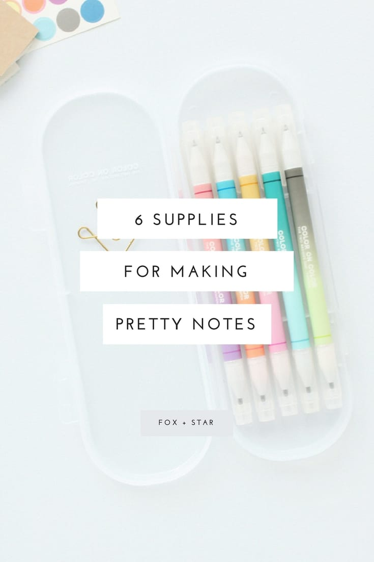 6 supplies for making pretty notes