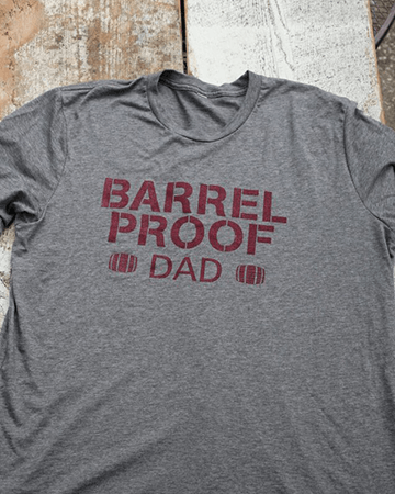 Barrel Proof Dad T-Shirt