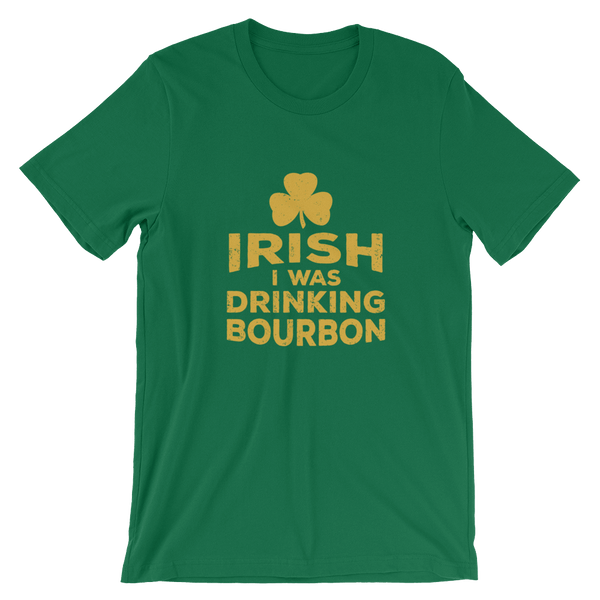 Irish I Was Drinking - Yellow Lettering - Short-Sleeve Unisex T-Shirt - Bourbon Outfitter