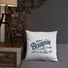 There Is No Cure - Throw Pillow - Bourbon Outfitter