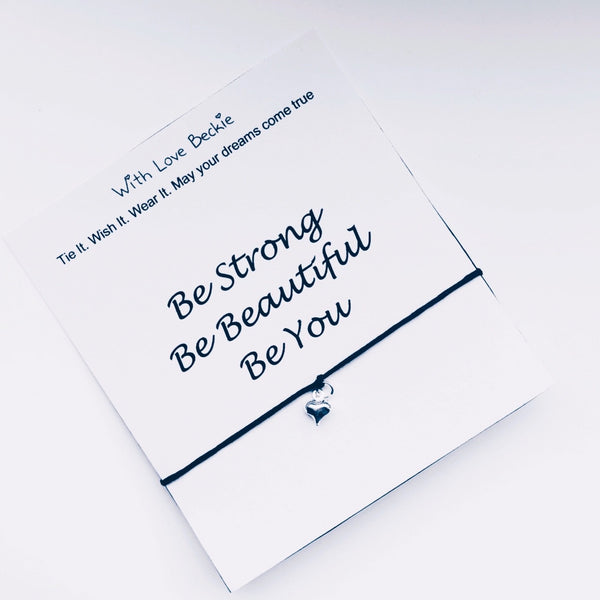 Be Strong Be Beautiful Be You Wish String