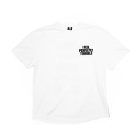 I Feel Perfectly Terrible T-shirt - White