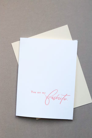 You are my favorite - Letterpress Card