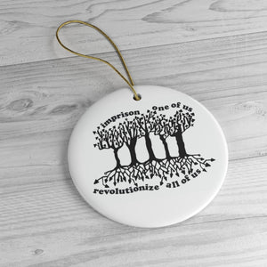 Ceramic Ornaments - Imprison One Of Us, Revolutionize All Of Us