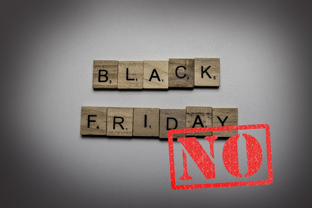 Black Friday?... It's a no from us.