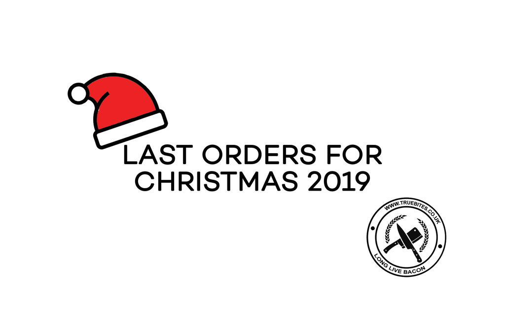 Last Orders for Christmas 2019!