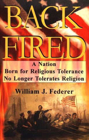 BACKFIRED: A Nation Born for Religious Tolerance No Longer Tolerates Religion