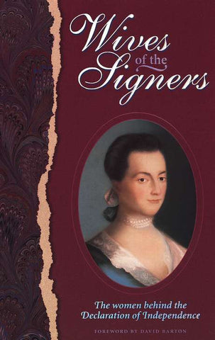 Wives of the Signers - The Women behind the Declaration of Independence