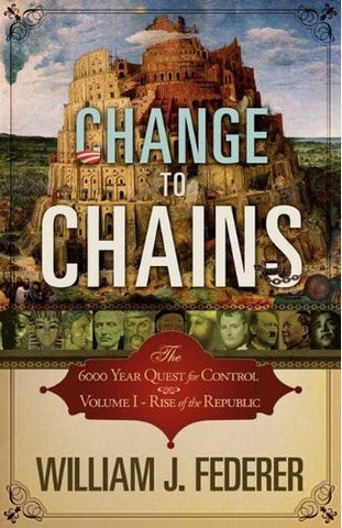 Change to Chains: The 6000 Year Quest for Control - Vol. I