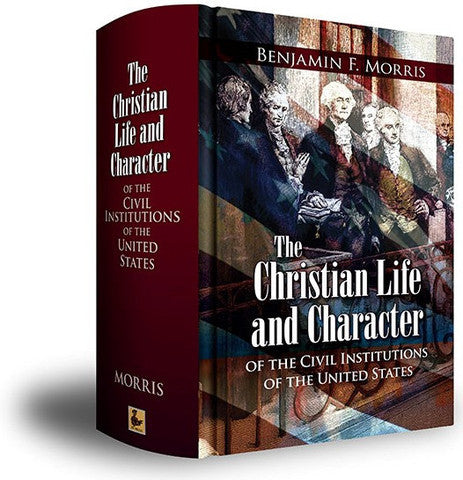 Christian Life & Character of the Civil Institutions of the United States