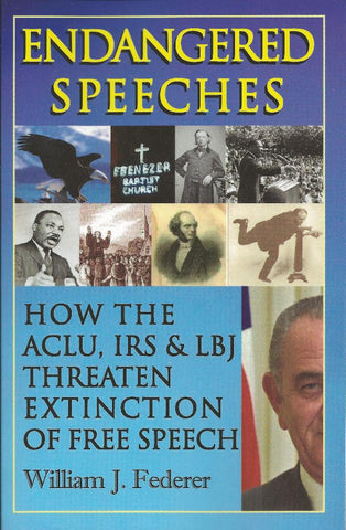 Endangered Speeches-How the ACLU, IRS & LBJ Threaten Free Speech