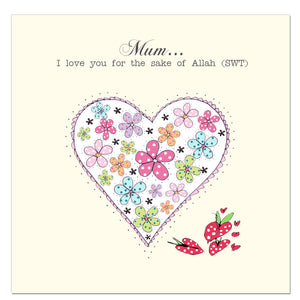 CD 26 -  Mum...  I love you for the sake of Allah (SWT) - Islamic Moments