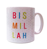Ceramic Mug - Bismillah - Brights - MG 07