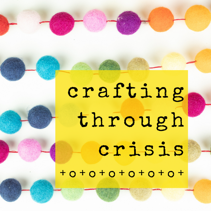 Crafting through the crisis