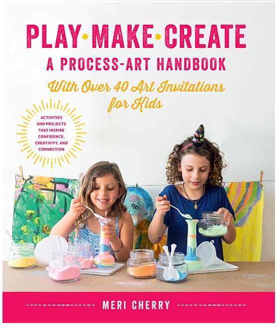 Play, Make, Create, a Process-Art Handbook by Meri Cherry