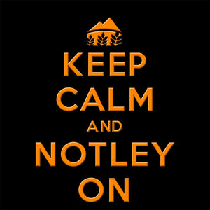 Keep Calm and NOTLEY On Apparel
