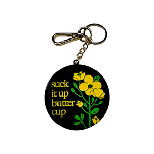 Suck It Up Buttercup Keychain